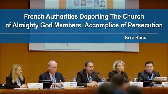 French Authorities Deporting Church of Almighty God Members: Accomplice of Persecution – Eric Roux